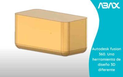 Autodesk Fusion 360. Una herramienta de diseños 3D diferente