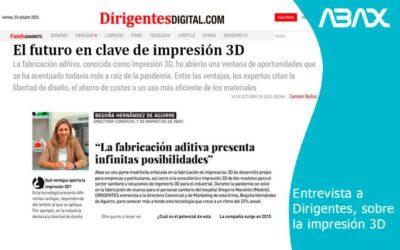 Entrevista Dirigentes: ventajas de la impresion 3D y claves de futuro