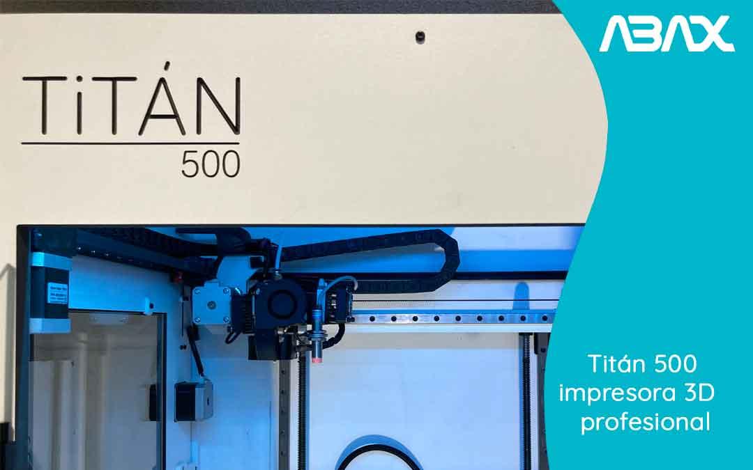 Titán 500: la impresora grande 3D ideal para entornos profesionales
