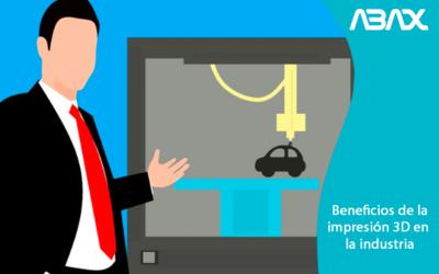 Beneficios de la impresión 3D para la industria